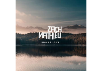 Zach Mathieu - Highs and Lows Review