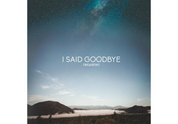 I Said Goodbye - Fairweather - Review